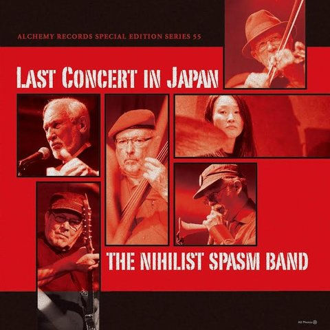 ザ・ニヒリスト・スパズム・バンド/Last Concert in Japan