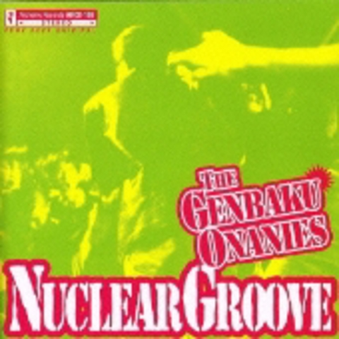 the 原爆オナニーズ/NUCLEAR GROOVE