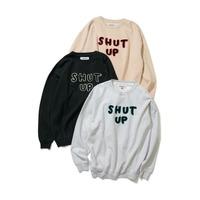 【CHARI&CO】SHUT UP CREWNECK SWEATS