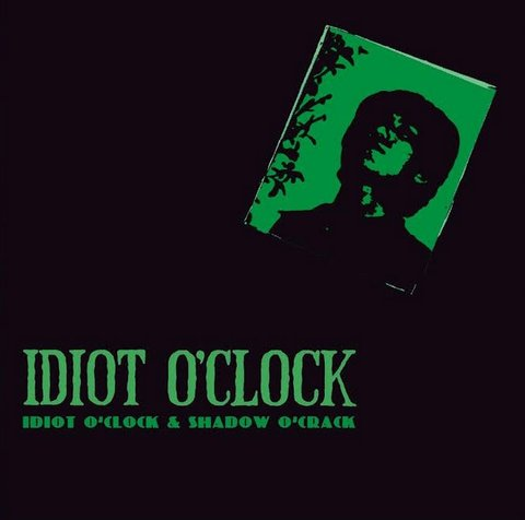 Idiot O'Crock & Shadow O'Crack(2CD)