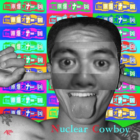 the 原爆オナニーズ/Nuclear Cowboy/Back To Open House(2LP)
