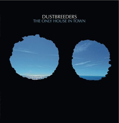 Dustbreeders / The Only House In Town (LPレコード・フランス盤)